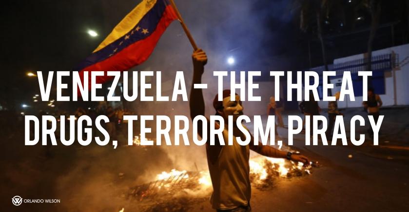 Venezuela - The Threat - Drugs - Terrorism - Piracy